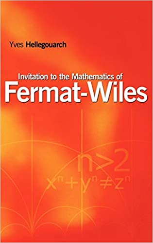 Invitation to the Mathematics of Fermat-Wiles: Yves Hellegouarch