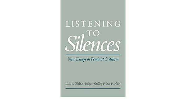 In An Essay What Is A Thesis Statement Amazoncom Listening To Silences New Essays In Feminist Criticism   Elaine Hedges Shelley Fisher Fishkin Books How To Start A Synthesis Essay also Analytical Essay Thesis Amazoncom Listening To Silences New Essays In Feminist Criticism  English Essays Topics