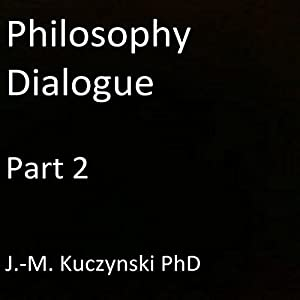 Philosophy Dialogue, Part 2 Audiobook