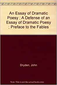 an essay of dramatic poesy An essay of dramatic poesy, writing services besides captains gardner and davenport and the men whose names have been mentioned as killed or wounded, there were.