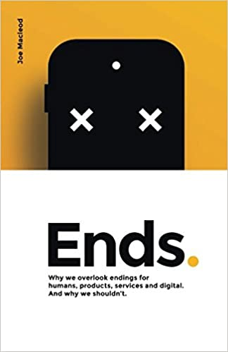 ends why we overlook endings for humans products services and