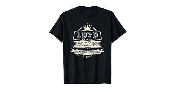 Camiseta Cumpleaños 50 1970 50 Anos Haciendo Historia ...