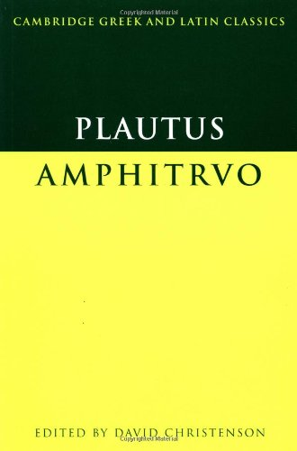 Plautus: Amphitruo (Cambridge Greek and Latin Classics)