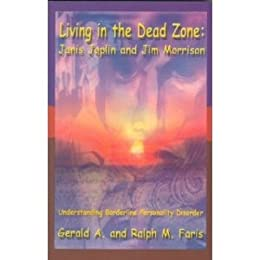 Living in the dead zone janis joplin and jim morrison understanding living in the dead zone janis joplin and jim morrison understanding borderline personality disorder by fandeluxe Images