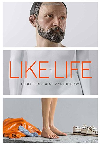 Like Life: Sculpture, Color, and the (Picasso Mixed Media)