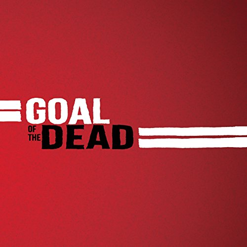 Goal of the Dead (2014) Movie Soundtrack