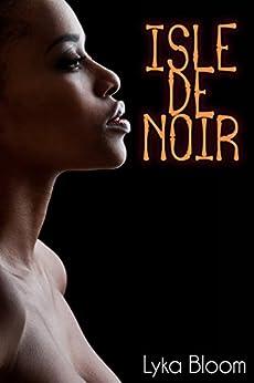 Isle de Noir by [Bloom, Lyka]