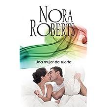 Una mujer de suerte (Nora Roberts)
