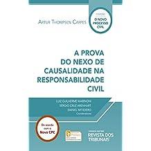 A prova do nexo de causalidade na responsabilidade civil (Coleção O Novo Processo Civil)