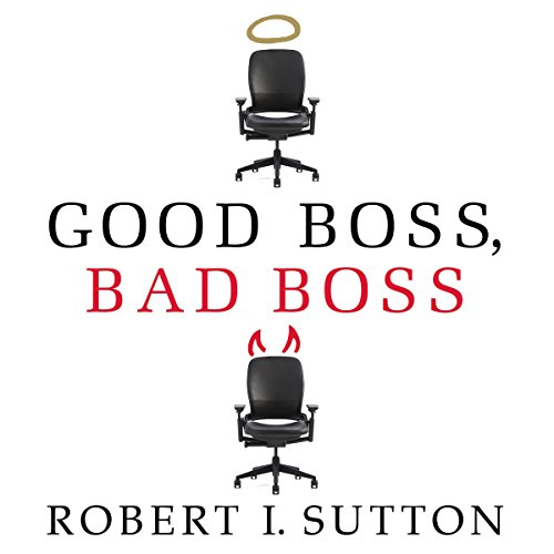 BEST! Good Boss, Bad Boss: How to Be the Best. and Learn from the Worst<br />WORD