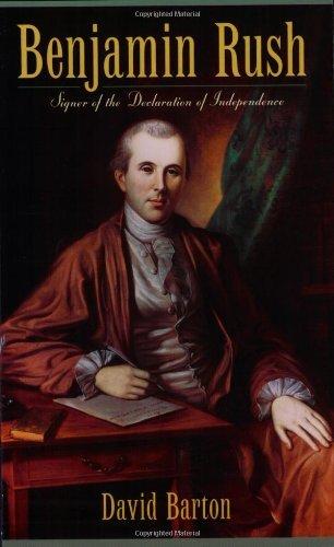 Download Benjamin Rush: Signer of the Declaration of Independence by David Barton (1999-10-12) pdf