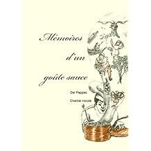Mémoires d'un Goûte Sauce (French Edition)