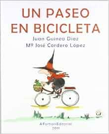 Un paseo en bicicleta: Juan ; Cordero López, María José