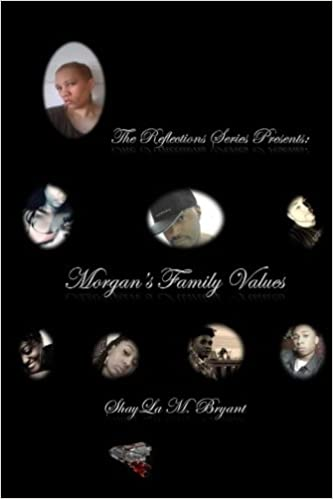 The Reflections Series Presents...Morgan's Family Values: Volume 3