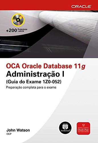 OCA Oracle Database 11g: Administração I (Guia do Exame 1Z0-052) (Oracle Press)