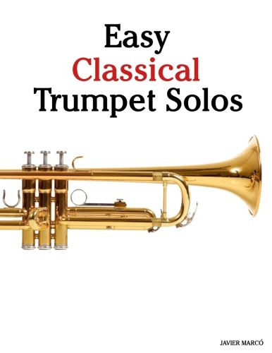 Easy Classical Trumpet Solos: Featuring music of Bach, Brahms, Pachelbel, Handel and other - Solo Music Trumpet