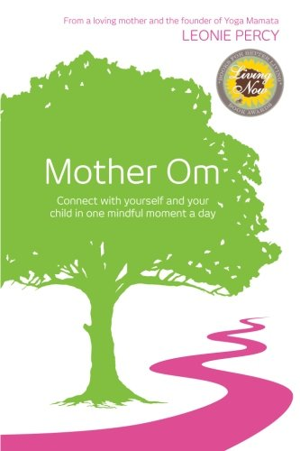 Mother Om: Connect with yourself and your child in one ...
