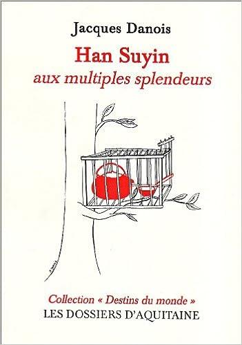 En ligne Entretien avec Han Suyin aux multiples splendeurs epub, pdf