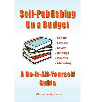 [(Self-Publishing on a Budget)] [Author: Gloria Hander Lyons] published on (September, 2007) ebook