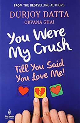 Durjoy datta Books List : You were My Crush