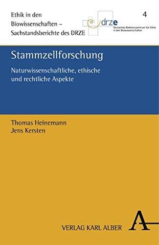 Stammzellforschung: Naturwissenschaftliche, rechtliche und ethische Aspekte (Ethik in den Biowissenschaften)