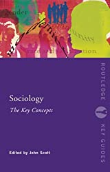 Sociology: The Key Concepts (Routledge Key Guides)