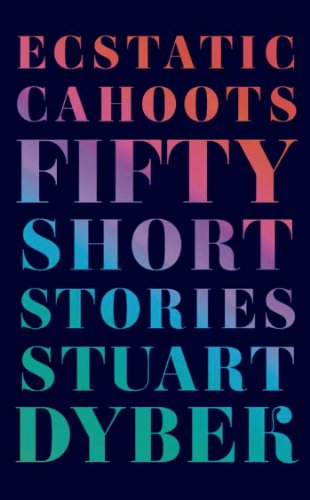 Ecstatic cahoots fifty short stories kindle edition by stuart ecstatic cahoots fifty short stories by dybek stuart fandeluxe Images