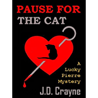 PAUSE FOR THE CAT [A Lucky Pierre Mystery) (English Edition)