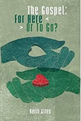 The Gospel:For Here Or To Go? w/ New Forward Paperback