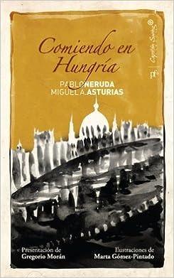 Comiendo En Hungria (ESPECIALES): Amazon.es: Neruda, Pablo ...