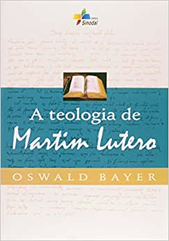 Teologia De Martim Lutero, A