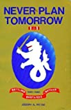 img - for Never Plan Tomorrow by Joseph A. Petak (1992-08-01) book / textbook / text book