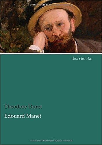 Edouard Manet: Sein Leben und seine Kunst
