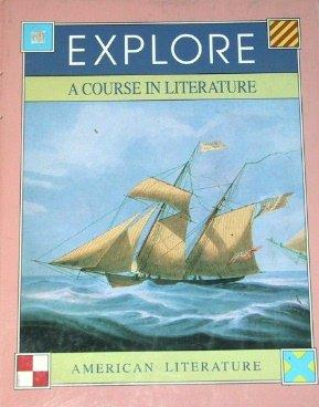 Explore: A Course in Literature; Student Textbook (American Literature)