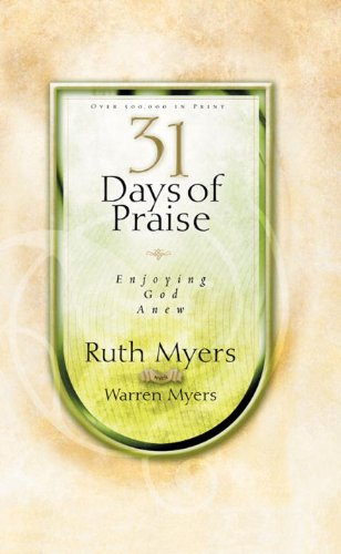Thirty-One Days of Praise: Enjoying God Anew (31 Days Series)