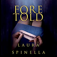 Foretold: A Ghost Gifts Novel, Book 2 Audiobook by Laura Spinella Narrated by Nicol Zanzarella