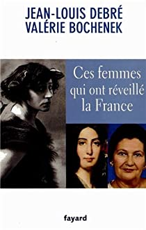 Ces femmes qui ont réveillé la France par Debré
