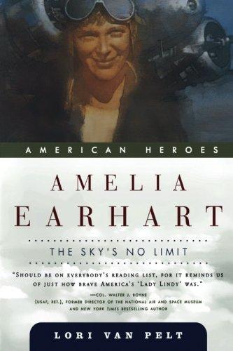 Amelia Earhart: The Sky's No Limit (American Heroes)