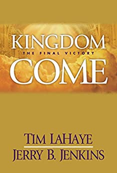 Kingdom Come (Left Behind, No. 13) by [LaHaye, Tim, Jenkins, Jerry B.]