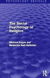 The Social Psychology of Religion (Psychology Revivals)
