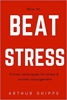 Book How to Beat Stress: Proven Techniques for Stress and Anxiety Management