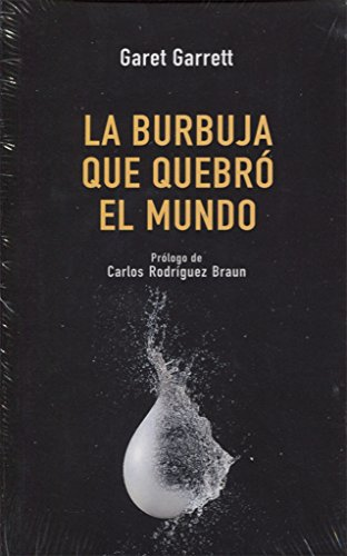 La burbuja que quebró el mundo (Laissez Faire) por Garet Garret,Rodríguez Braun, Carlos,Vidal Castiñeira, Ana