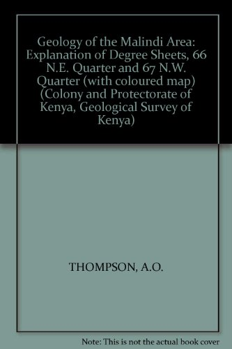 Geology of the Malindi Area: Explanation of Degree Sheets, 66 N.E. Quarter and 67 N.W. Quarter (with coloured map) (Colony and Protectorate of Kenya, Geological Survey of Kenya)