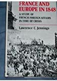 France and Europe in 1848, Lawrence Charles Jennings, 0198225148