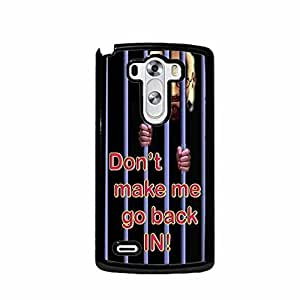 Dont Make Me Go Back In! LG G3 (Not for Verizon) Plastic Cell Phone Case Cover
