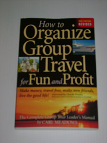 how-to-organize-group-travel-for-fun-and-profit-the-complete-group-tour-leaders-manual
