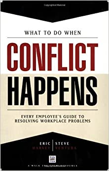 What To Do When Conflict Happens by Steve Ventura (2006-11-13)