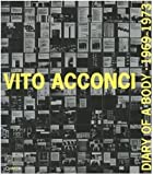 Vito Acconci: Diary of a Body 1969 -1973