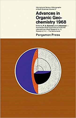 Download Advances in Organic Geochemistry 1968: Proceedings of the 4th International Meeting on Organic Geochemistry, Held in Amsterdam, September 16-18, 1968 (International ... of monographs in earth sciences, v. 31) PDF