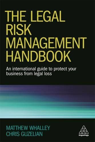 The Legal Risk Management Handbook: An International Guide to Protect Your Business from Legal Loss